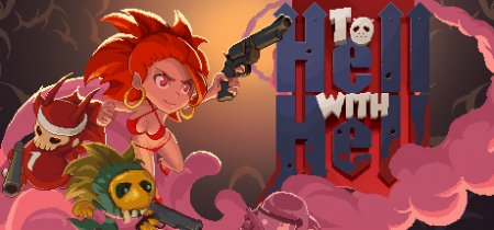 To Hell with Hell GamePlay PC