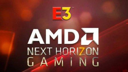 AMD проведёт Next Horizon Gaming в рамках E3