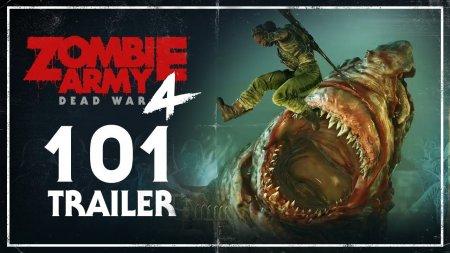 В трейлере «101» рассказали всё, что надо знать о Zombie Army 4: Dead War